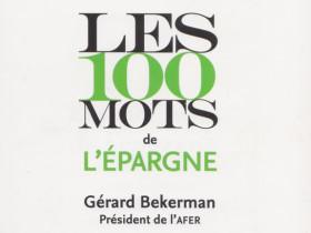 Les 100 mots de l'épargne par Gérard Bekerman